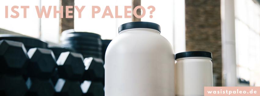 Ist Whey Paleo?